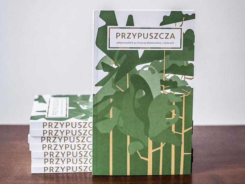 Okładka książki Przypuszcza - półprzewodnik po okolicach Puszczy Białowieskiej